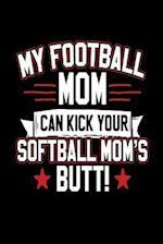 My Football Mom Can Kick Your Softball Mom's Butt!