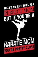 There Is No Such Thing as a Perfect Mom But If You're a Karate Mom