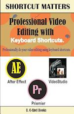 Professional Video Editing with Keyboard Shortcuts