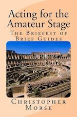 Acting for the Amateur Stage