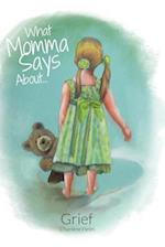 What Momma Says...about Grief