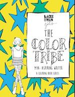 The Color Tribe(a Girls Coloring Book Series)