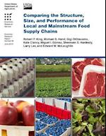 Comparing the Structure, Size, and Performance of Local and Mainstream Food Supply Chains
