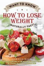 Want to Know How to Lose Weight Naturally Fast?