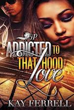 Addicted to That Hood Love