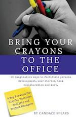 Bring Your Crayons to the Office