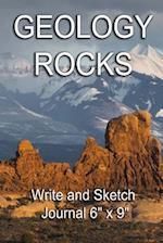 Geology Rocks - Write and Sketch Journal 6? X 9?