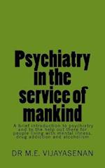 Psychiatry in the Service of Mankind