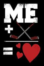 Me Plus Hockey Equals Love