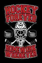 Hockey Forever Homework Whenever