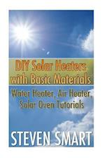 DIY Solar Heaters with Basic Materials