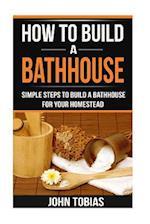 How to Build a Bathhouse
