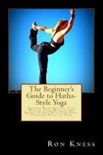 The Beginner's Guide to Hatha-Style Yoga