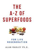 The A-Z of Superfoods for Life Regeneration