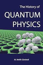 The History of Quantum Physics