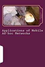 Applications of Mobile Ad-Hoc Networks
