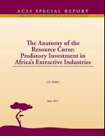 The Anatomy of the Resource Curse