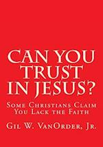 Can You Trust in Jesus?