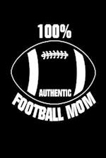 100% Authentic Football Mom