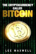 The Cryptocurrency Called Bitcoin