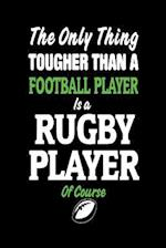The Only Thing Tougher Than a Football Player Is a Rugby Player of Course