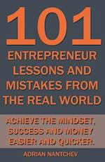 101 Entrepreneur Lessons and Mistakes from the Real World