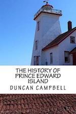 The History of Prince Edward Island (Illumination Publishing Edition)