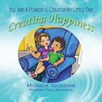 Creating Happiness
