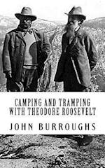 Camping and Tramping with Theodore Roosevelt (Illumination Publishing Edition)