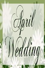Wedding Journal April Wedding Flowers