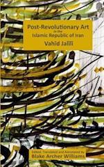 Post-Revolutionary Art in the Islamic Republic of Iran