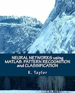 Neural Networks Using MATLAB. Pattern Recognition and Classification