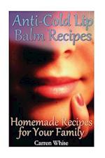 Anti-Cold Lip Balm Recipes