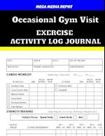 Occasional Gym Visit Exercise Activity Log Journal
