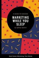 Marketing While You Sleep