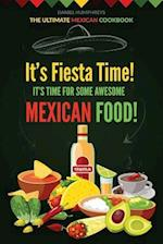 It?s Fiesta Time! It?s Time for Some Awesome Mexican Food!