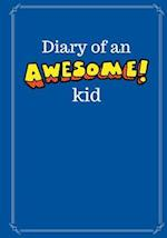 Diary of an Awesome Kid (Children's Journal)