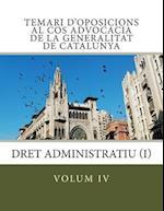 Volum IV Temari D'Oposicions Cos Advocacia Generalitat Catalunya af Aranzazu Colom Nart, Berta Bernad Sorjus, Advocats I. Advocades Generalitat De Cat