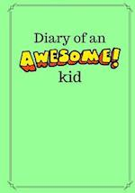Diary of an Awesome Kid (Kid's Creative Journal)