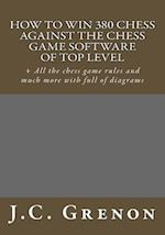 How to Win 380 Chess Against the Chess Game Software of Top Top Level