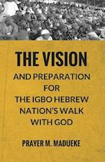 The Vision and Preparation for the Igbo Hebrew Nation's Walk with God