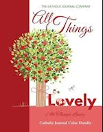 All Things Lovely All Things Lovely Catholic Journal Color Doodle