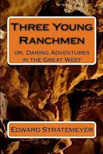Three Young Ranchmen