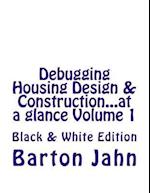 Debugging Housing Design & Construction...at a Glance Volume 1