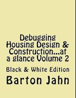 Debugging Housing Design & Construction...at a Glance Volume 2