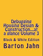 Debugging Housing Design & Construction...at a Glance Volume 3