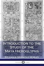 Introduction to the Study of the Maya Hieroglyphs (Illustrated)