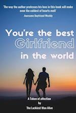 You're the Best Girlfriend in the World-Amazing Gift for Girlfriend, DIY Book, Women's Day Gift, Valentine's Day Gift, Mother's Day Gift, Anniversary