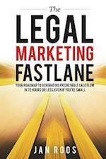 The Legal Marketing Fastlane