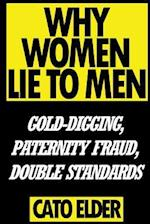 Why Women Lie to Men